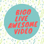 Bigo Live Awesome Video