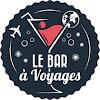 Bar à Voyages - Le blog