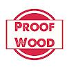 ProofWood