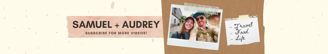 Samuel and Audrey - Travel and Food Videos Banner