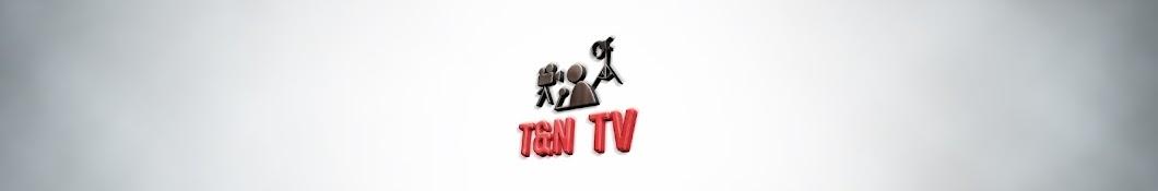 T&N TV