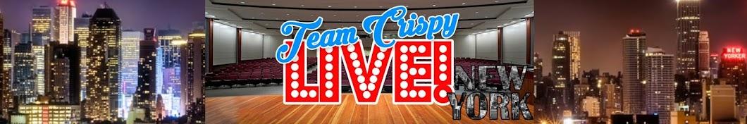 Team Crispy Live NYC