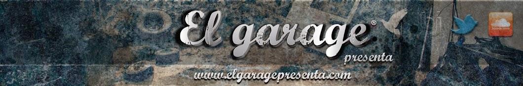 El Garage Presenta