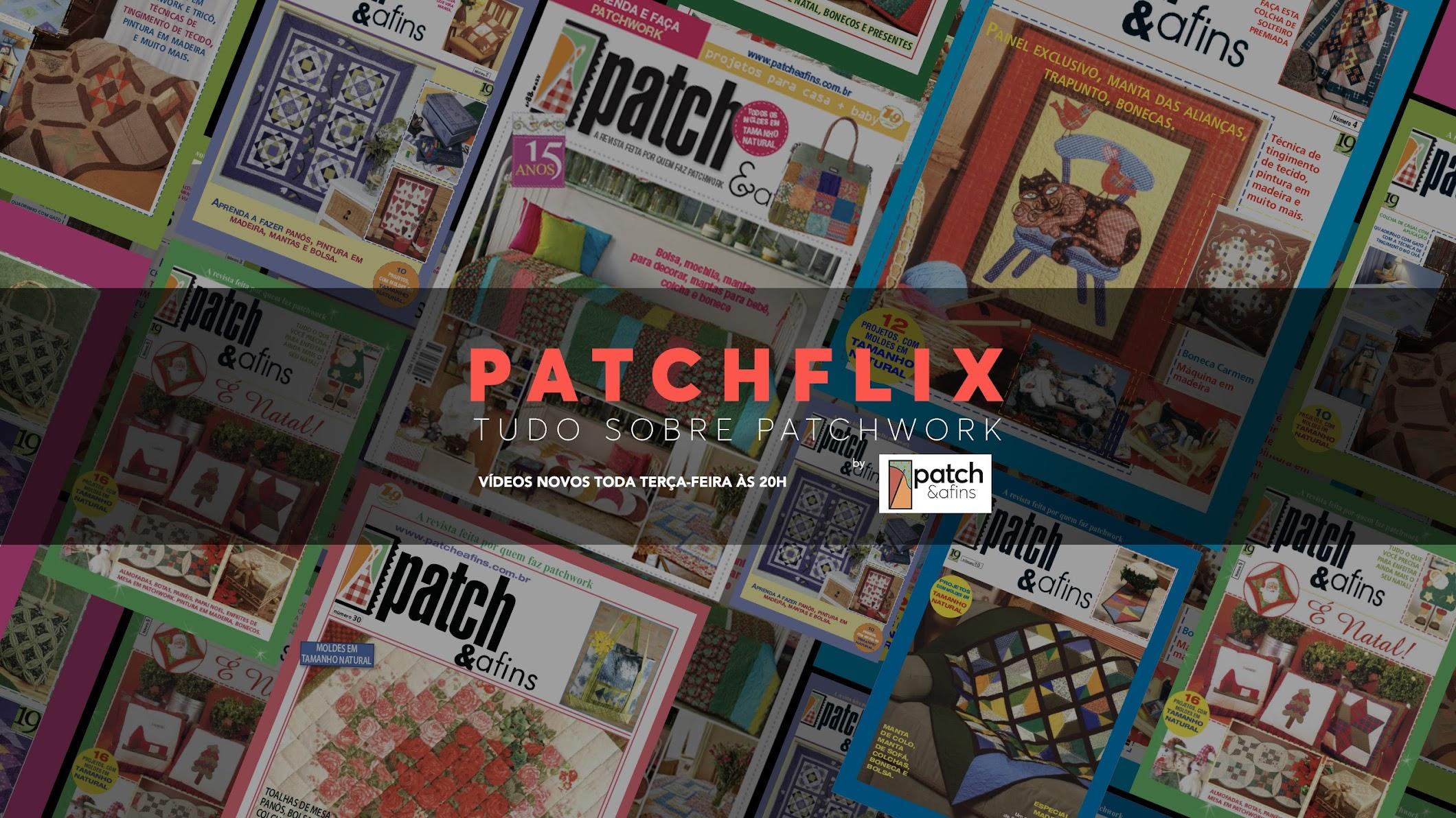 Patchflix - Tudo sobre Patchwork