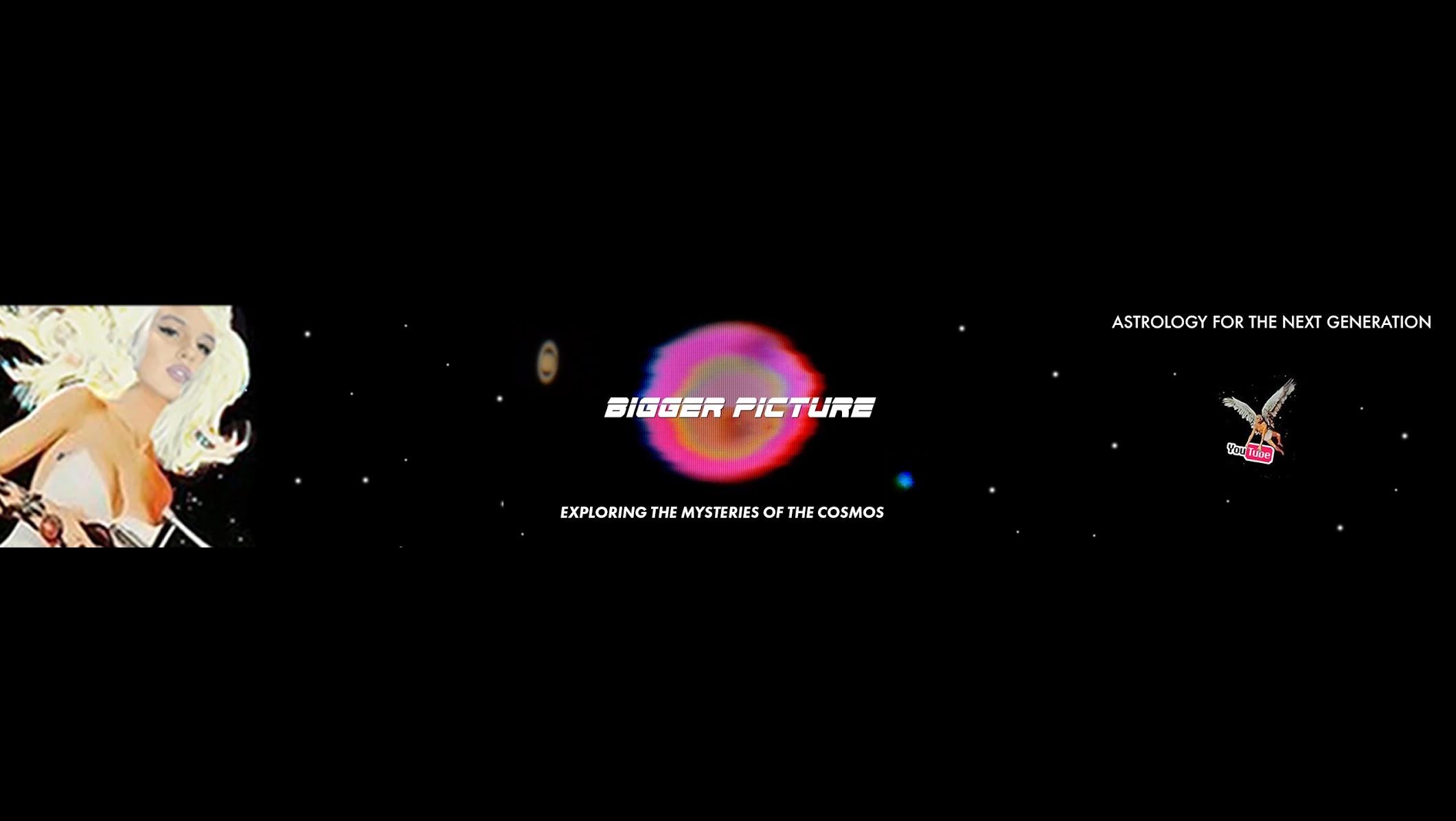 Bigger Picture - Cosmic Mi