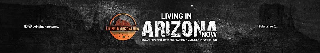 Living in Arizona Now Banner