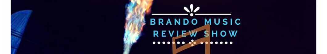 The Brando Music Review Show Banner