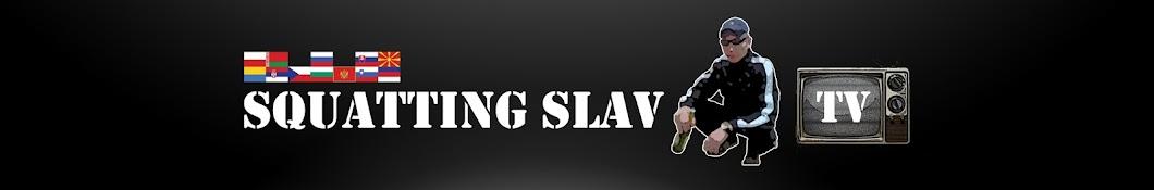 Squatting Slav TV Banner