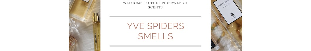 Yve Spiders Smells