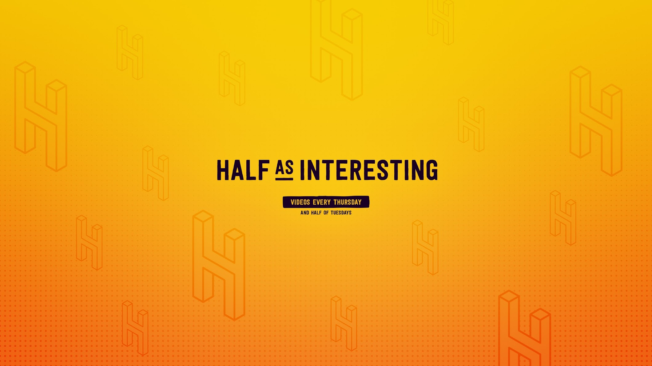 Half as Interesting