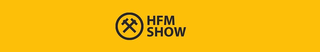 HFM Show