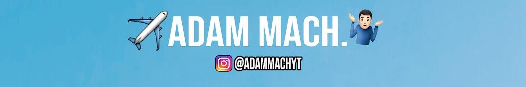 Adam Mach.