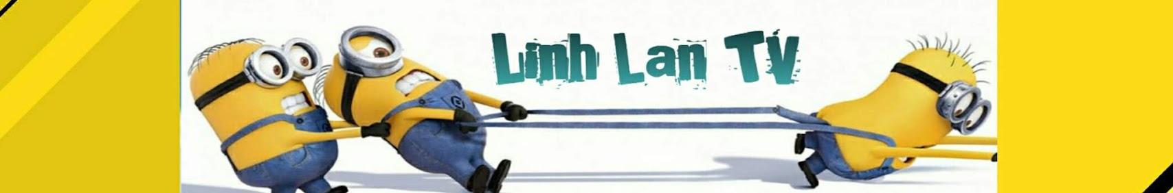LINH LAN TV