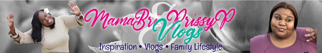 MAMA BRI & PRISSY P VLOGS Banner