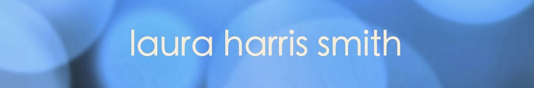 laura harris smith: up close and personal