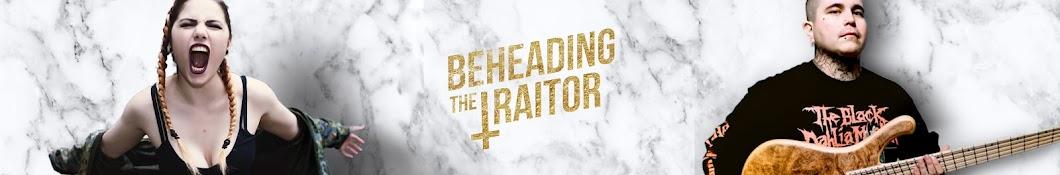 BeheadingTheTraitor