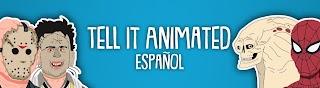 Tell It Animated - Español