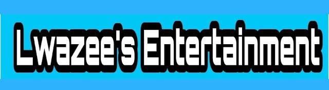 Lwazzee's Entertainment