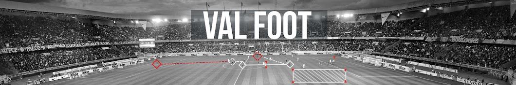 VAL FOOT