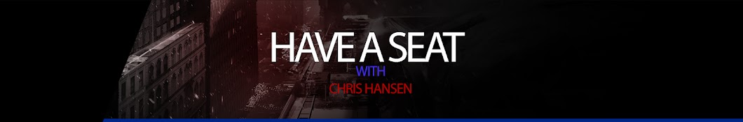 Have A Seat With Chris Hansen