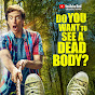 Do You Want to See a Dead Body? - Youtube
