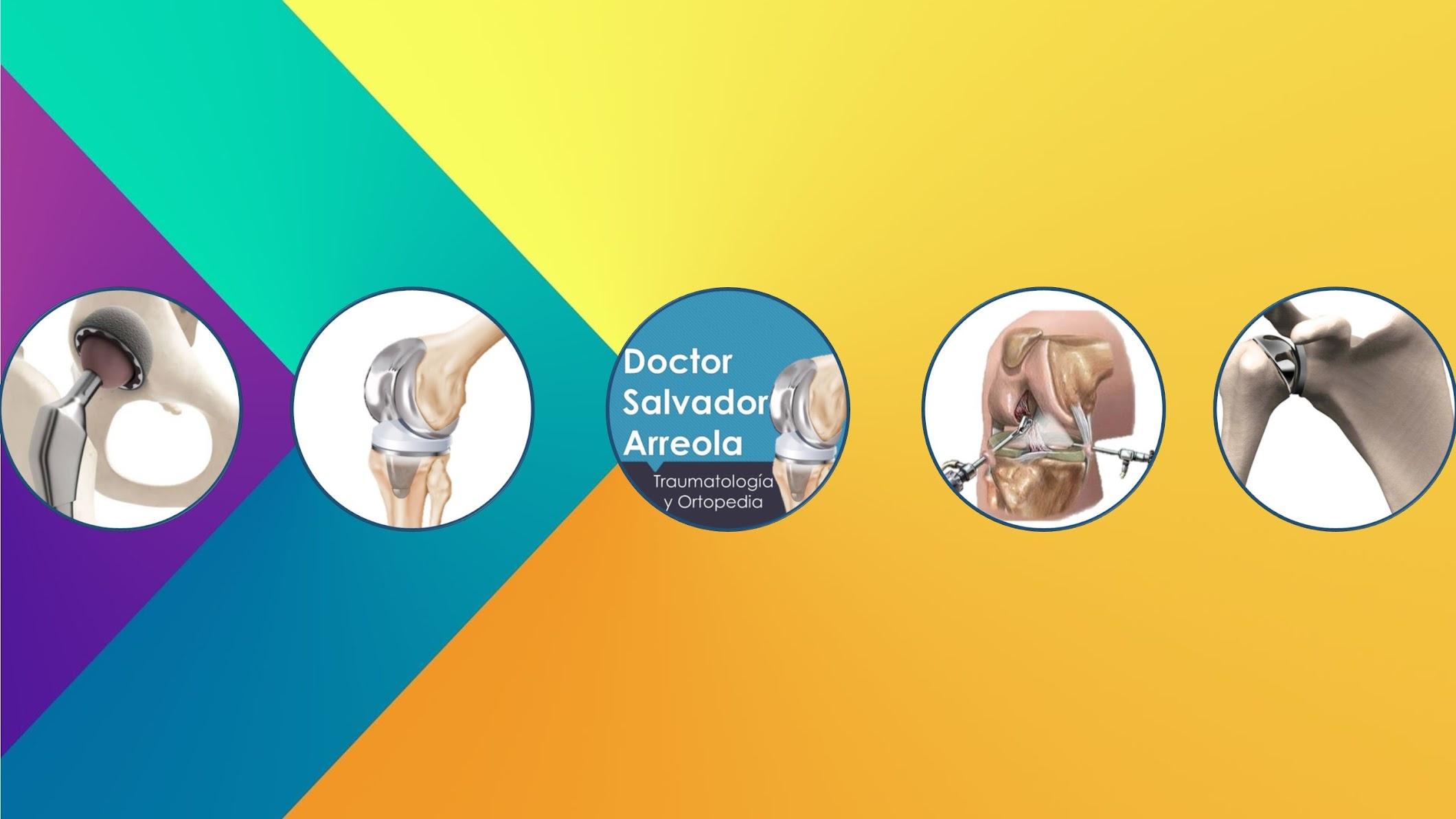 Dr. Salvador Arreola Traumatólogo y Ortopedista Sur