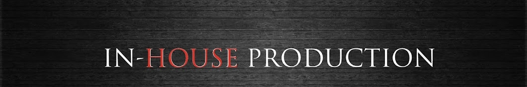 IN-HOUSE PRODUCTION Banner