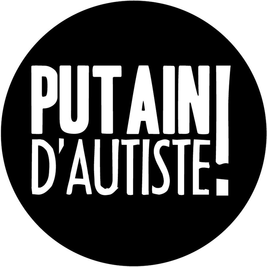 Putain d'Autiste - YouTube
