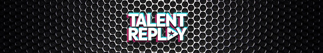 Talent Replay