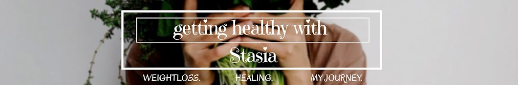 Getting Healthy With Stasia Banner