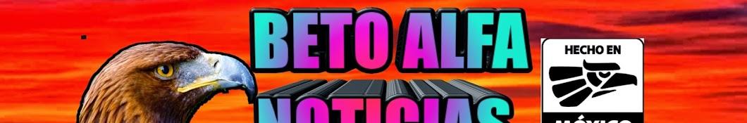 BETO ALFA NOTICIAS Banner