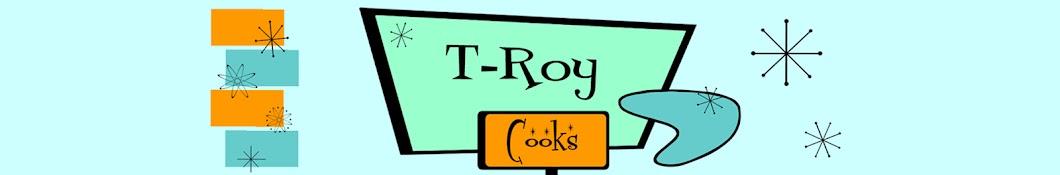 T-ROY COOKS