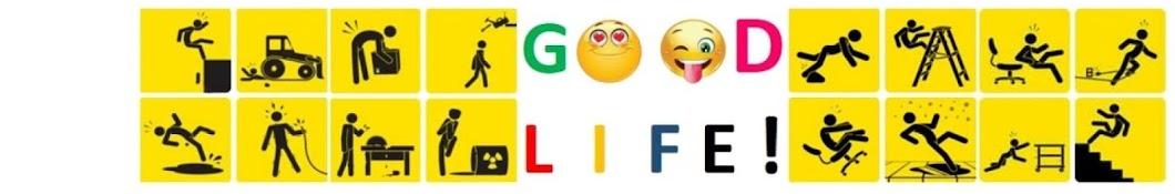 Good Life!