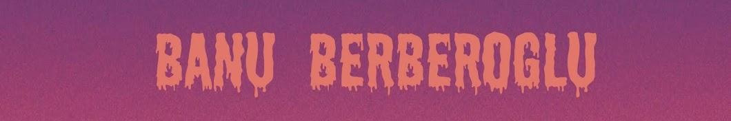 Banu Berberoglu