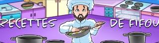 Les recettes de Fifou