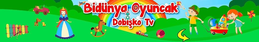 Bidünya Oyuncak - Dobişko Tv