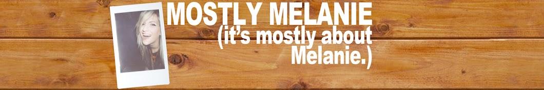 MostlyMelanie