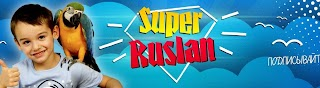SUPER RUSLAN