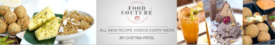 FOOD COUTURE by Chetna Patel