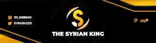 The SYRIAN KING - الملك السوري