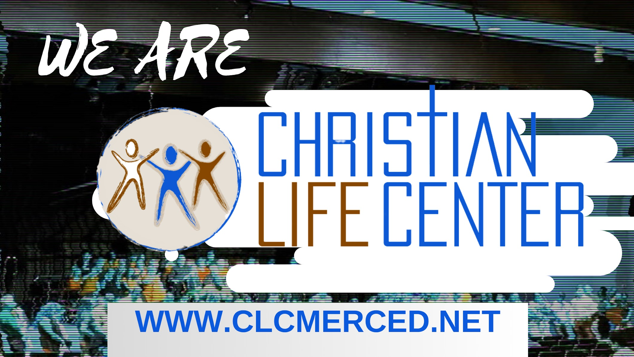 Christian Life Center Merced