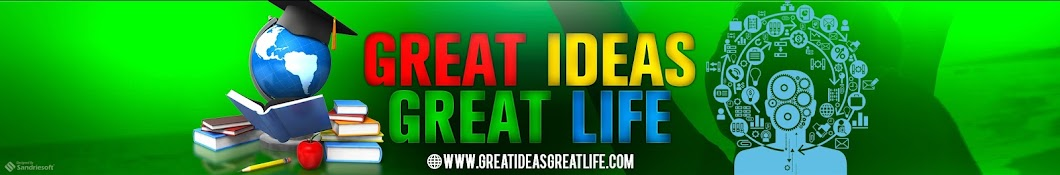 GREAT IDEAS GREAT LIFE