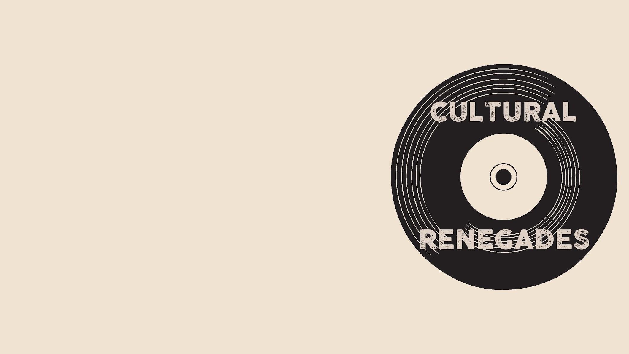 Cultural Renegades