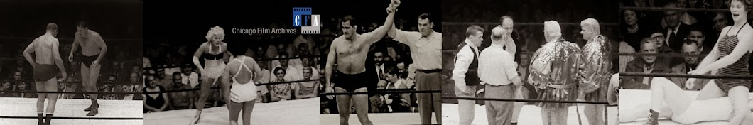 """Chicago Film Archives presents """"Wrestling from Chicago"""" Banner"""
