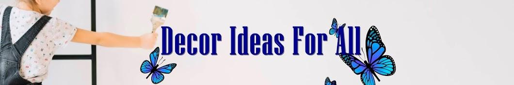 Decor Ideas For All