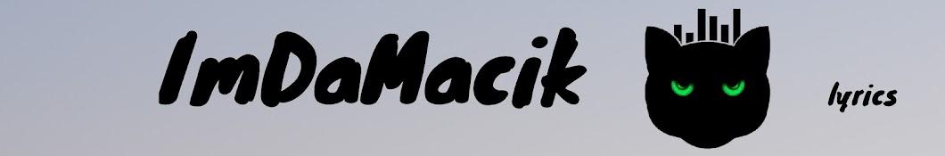 ImDaMacik