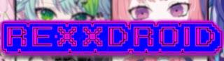 RexxDroid [Vtuber Clips]