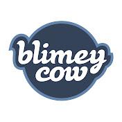 Blimey Cow net worth