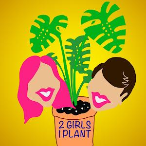 2 Girls 1 Plant