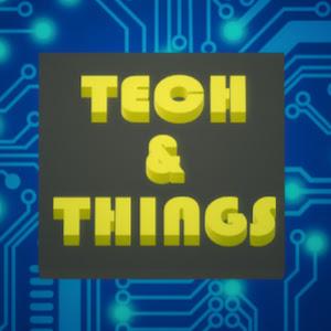 Tech & Things